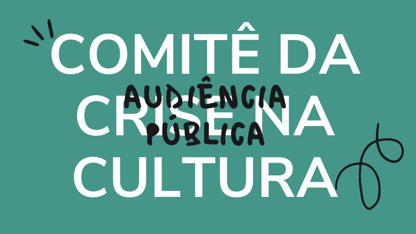 Audiência Pública de Entidades e Coletivos Culturais define representantes da Soc. Civil em Comitê da Crise da Cultura no Município